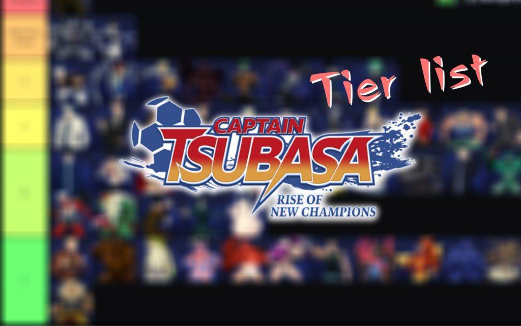 tier List Captain Tsubasa : Rise of New Champions