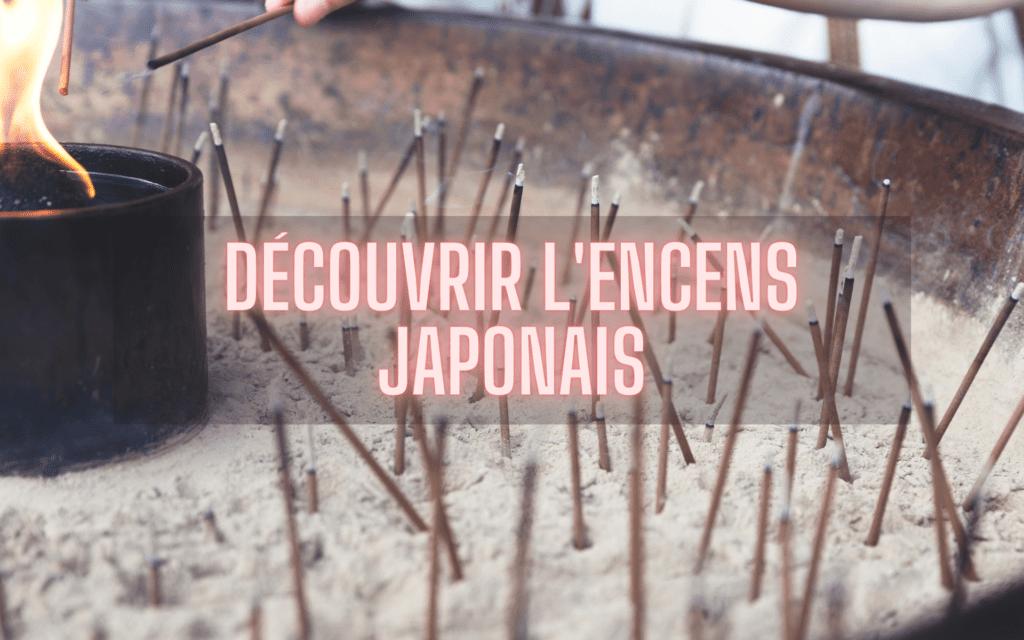 Découvrir encens japonais