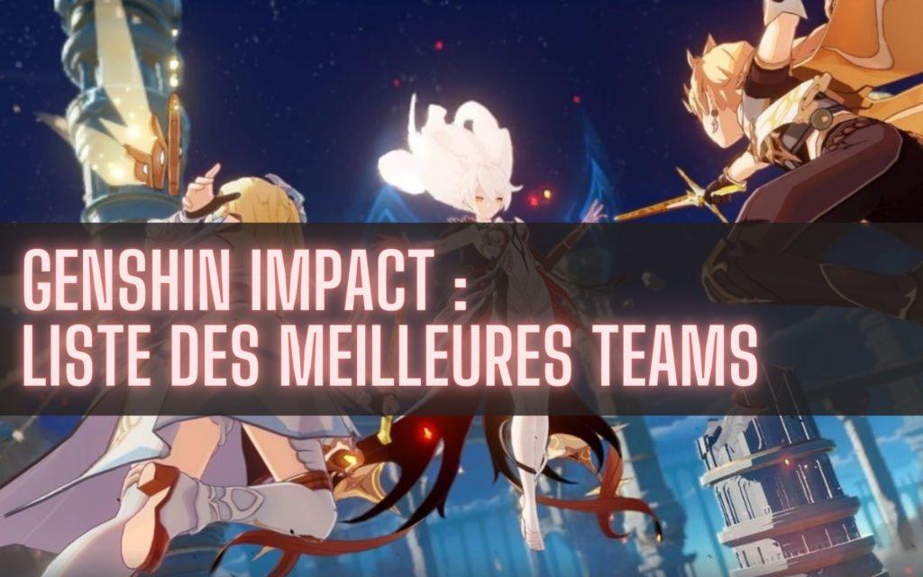 Genshin impact : liste des meilleures compos et teams de persos