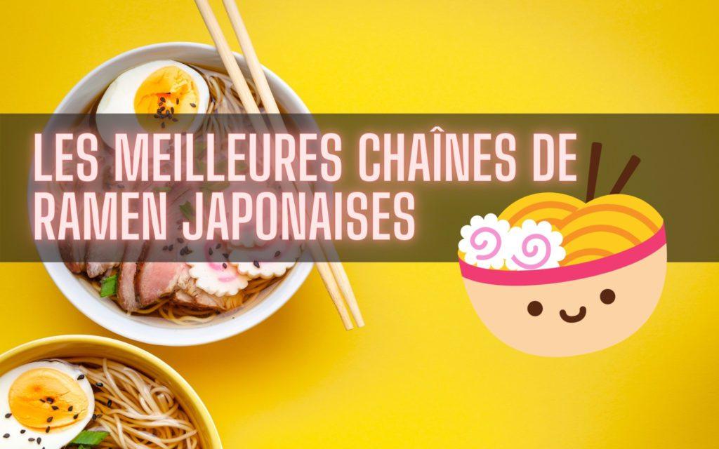 meilleures chaînes de ramen japonaises