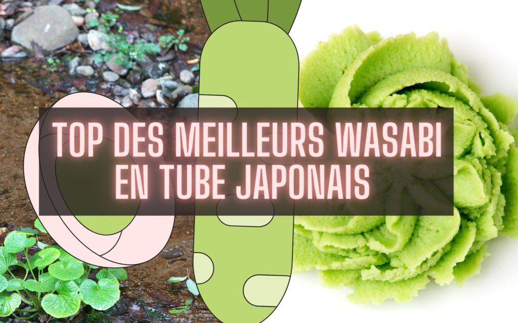 Top des meilleurs wasabi en tube