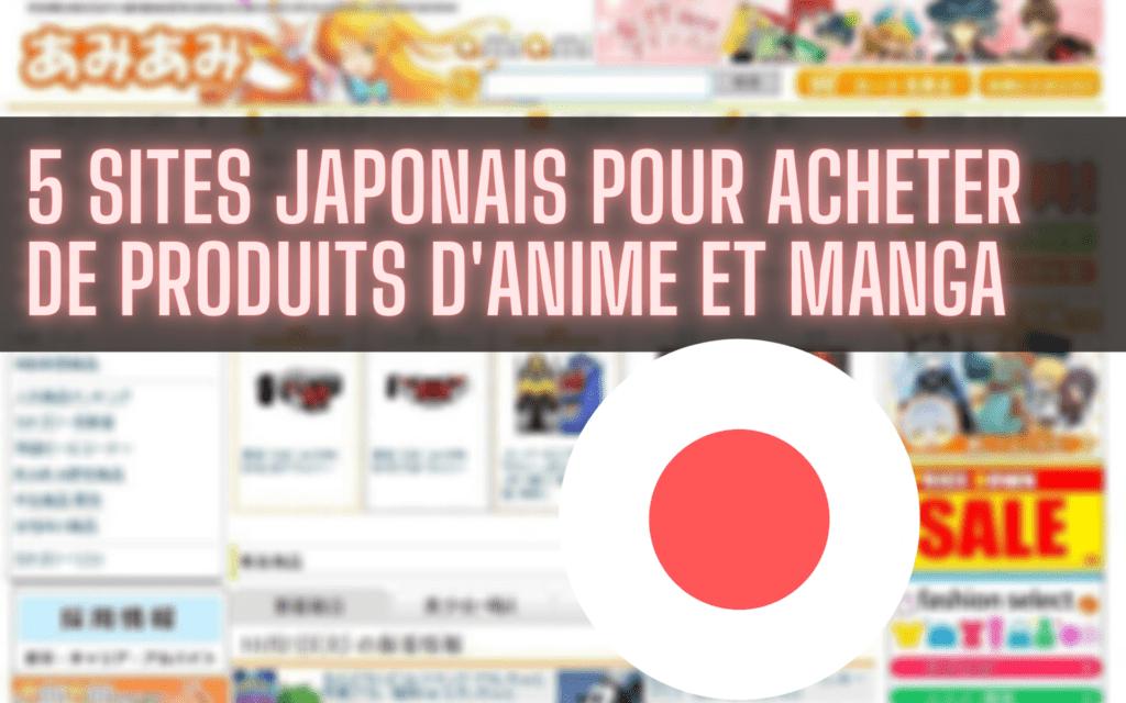 sites japonais pour acheter de produits d'anime et manga