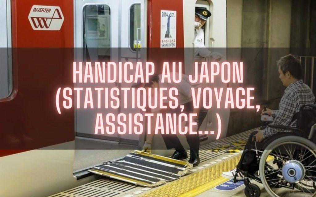 Handicap au Japon statistiques, voyage, assistance