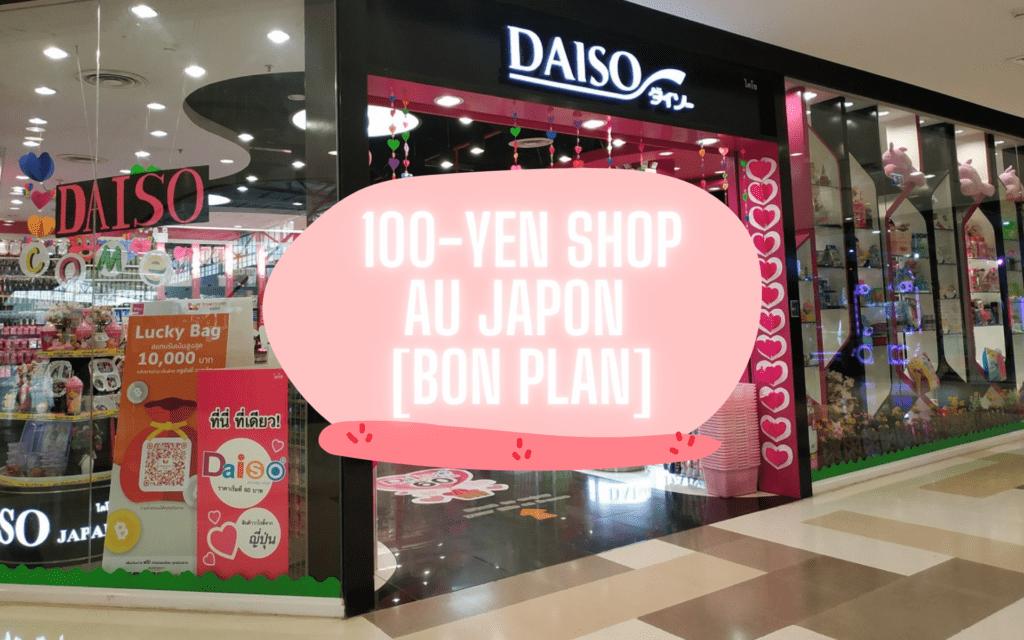 100-Yen shop au Japon BON PLAN