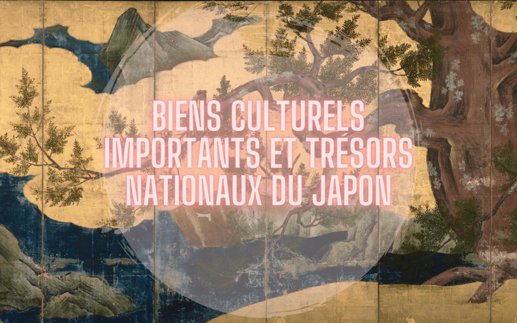biens culturels importants et trésors nationaux du Japon