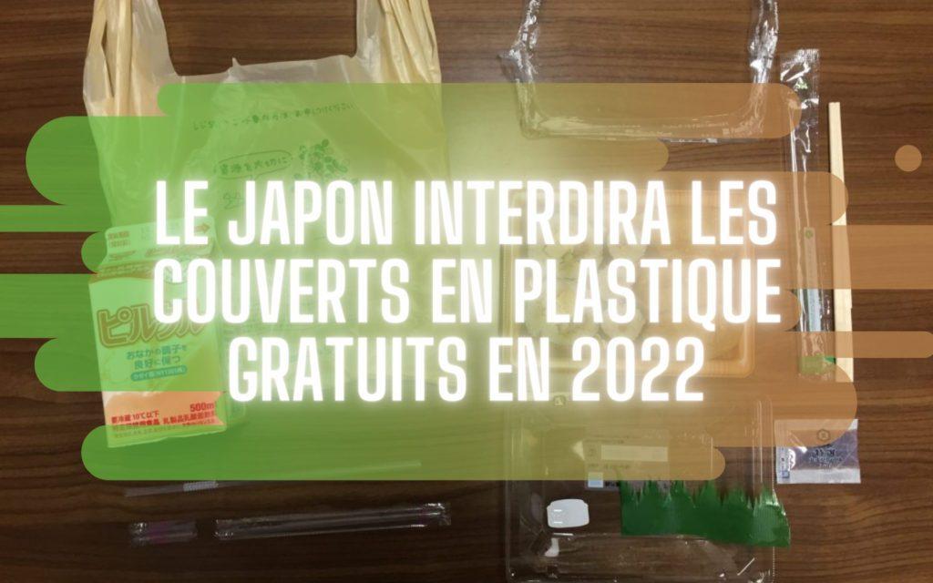 Le Japon interdira les couverts en plastique gratuits en 2022
