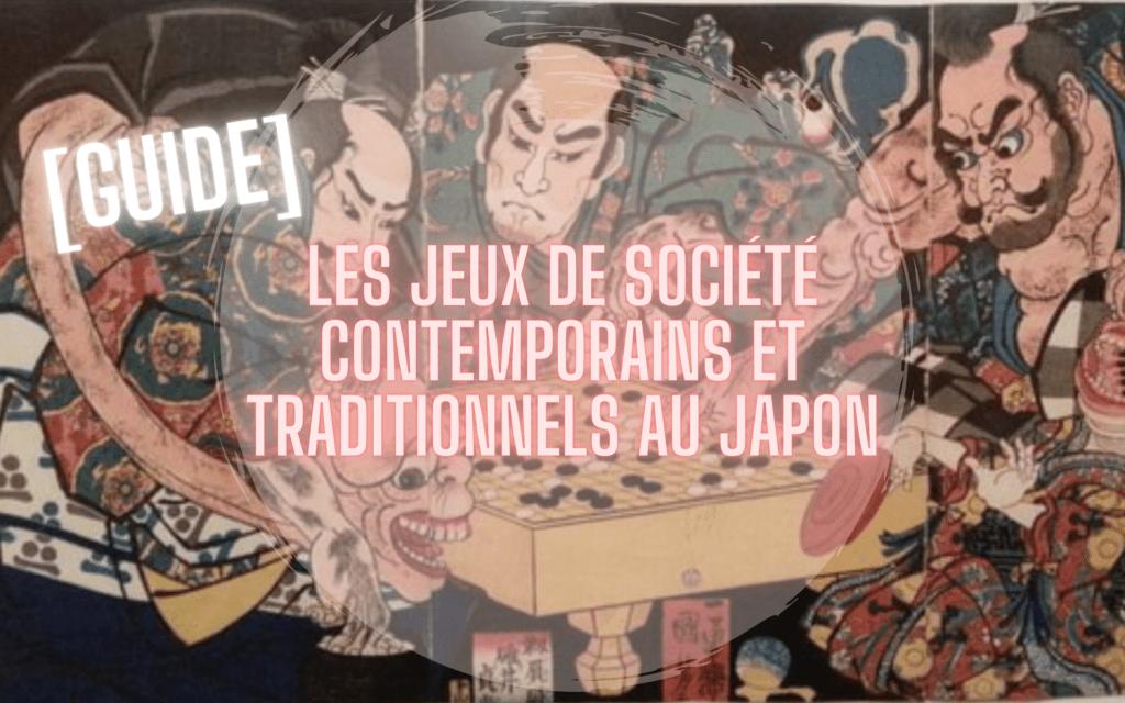 jeux de société contemporains et traditionnels favoris des Japonais guide
