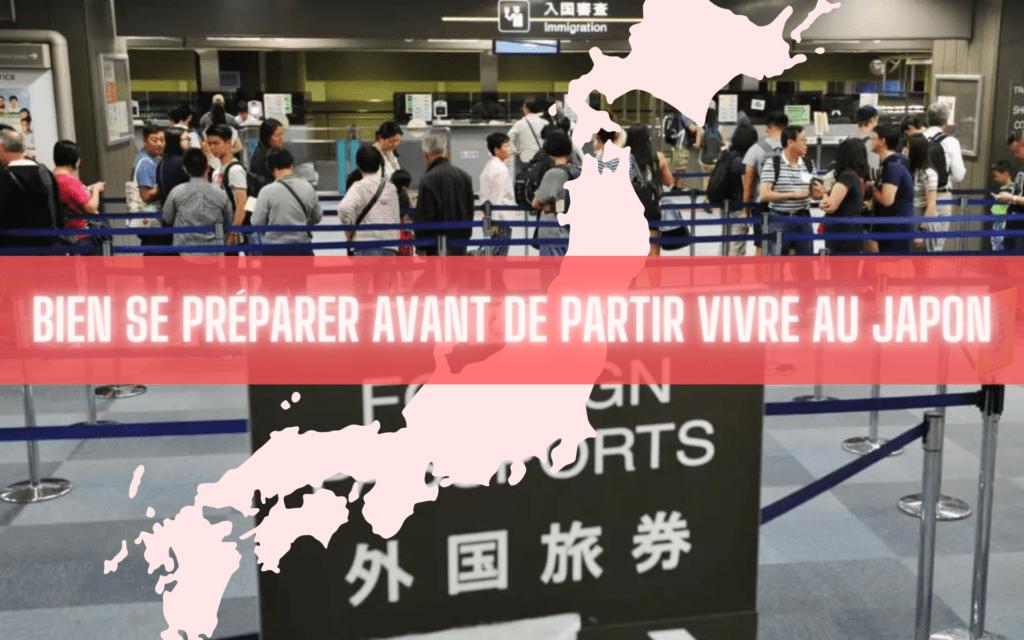 Bien se préparer avant de partir vivre et en arrivant au Japon