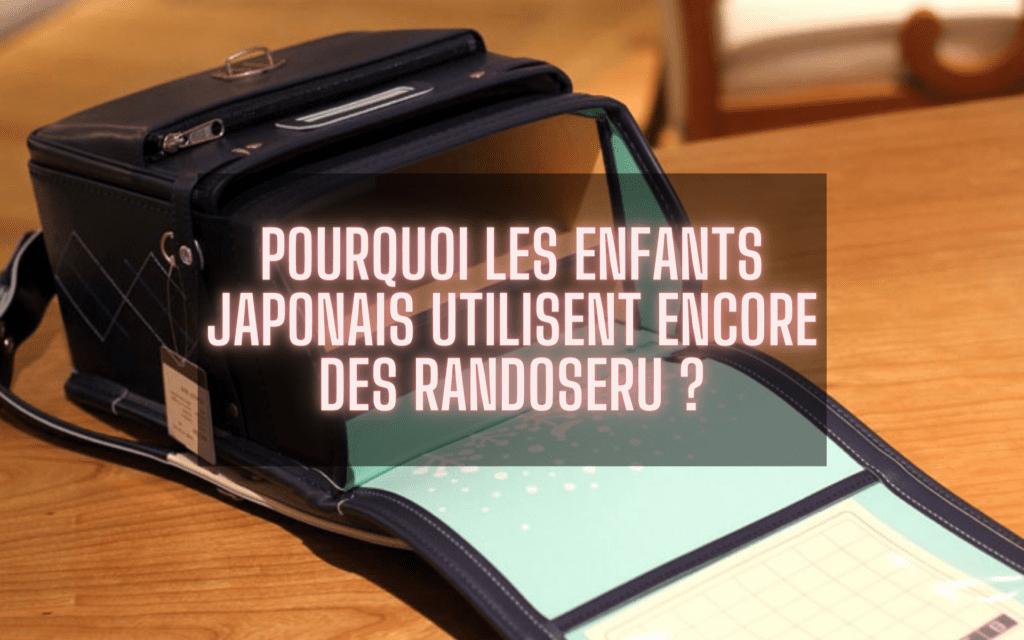 Pourquoi les enfants japonais utilisent encore des cartables en cuir (randoseru)