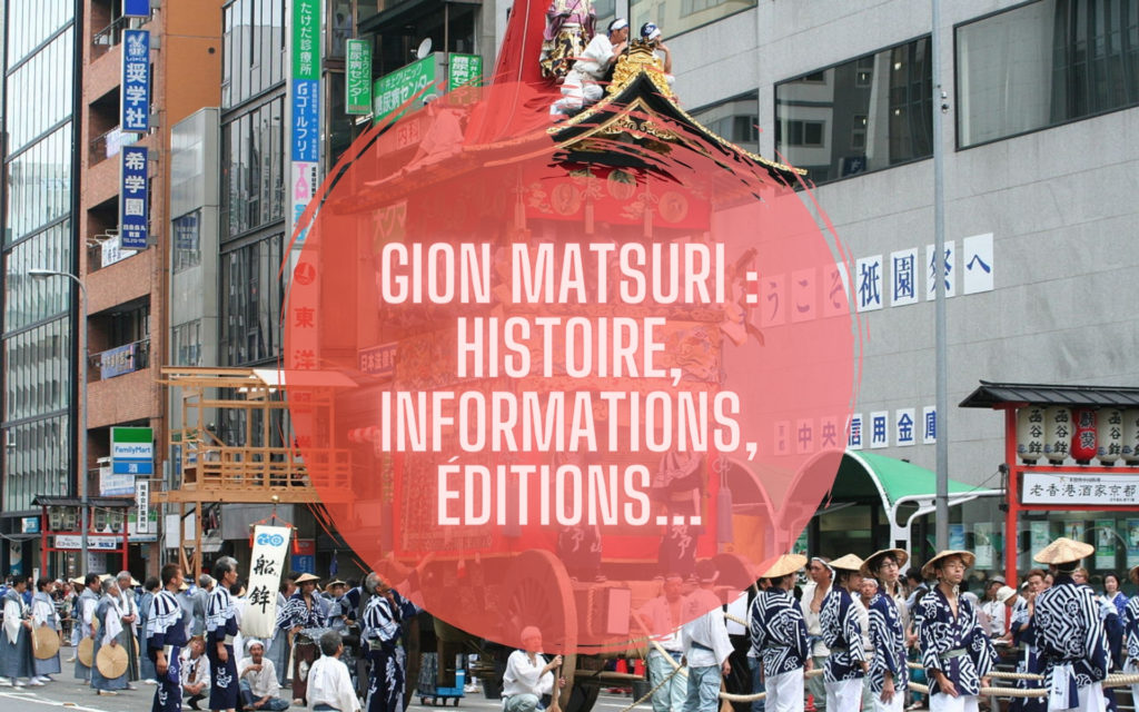 Gion matsuri histoire, informations, 2021