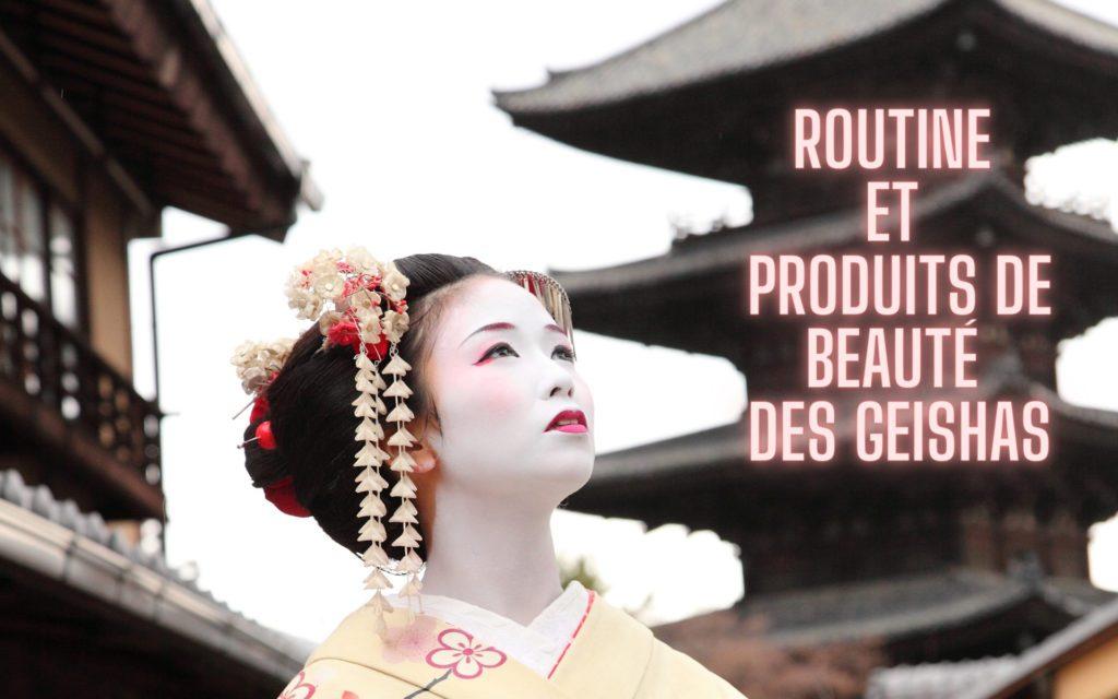 Routine et produits de beauté geishas