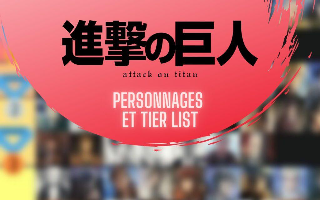 Tier List et personnages Attaque Des Titans Shingeki no Kyojin
