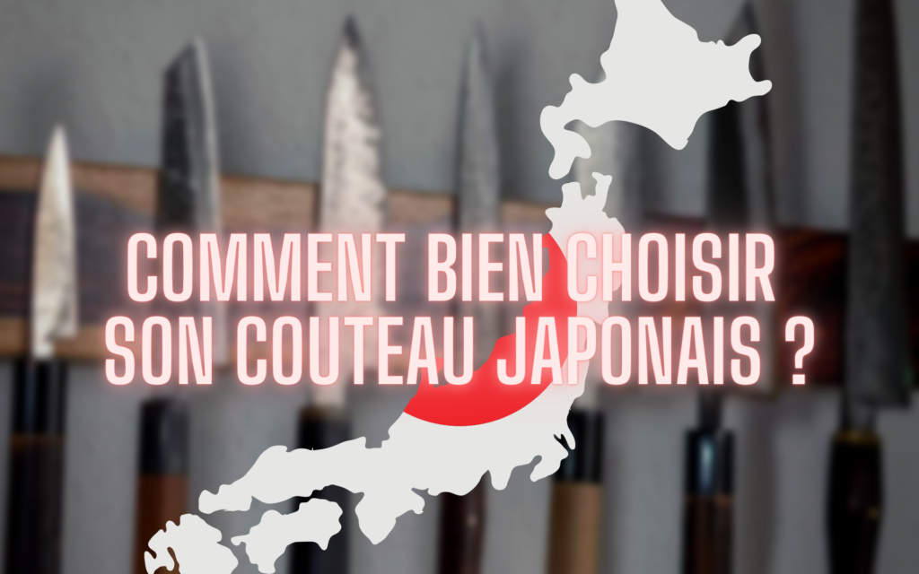 Comment bien choisir son couteau japonais