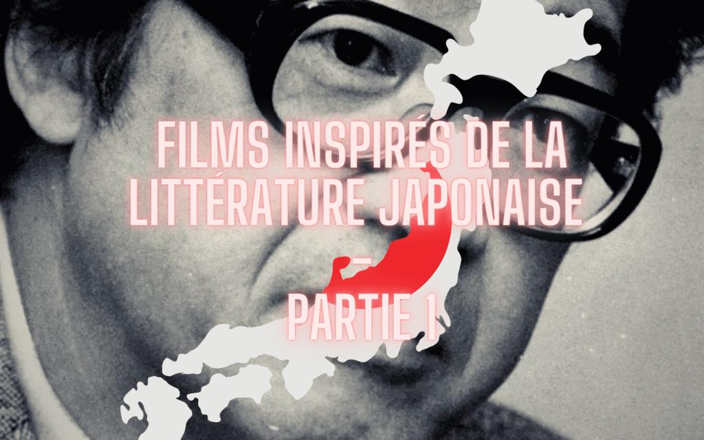Films inspirés de la littérature japonaise - PARTIE 1