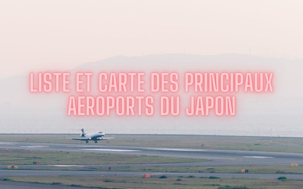 Liste carte principaux aéroports Japon