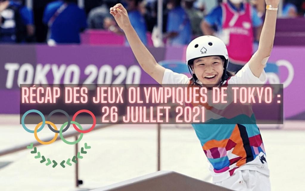Récap des Jeux olympiques de Tokyo : 26 juillet 2021