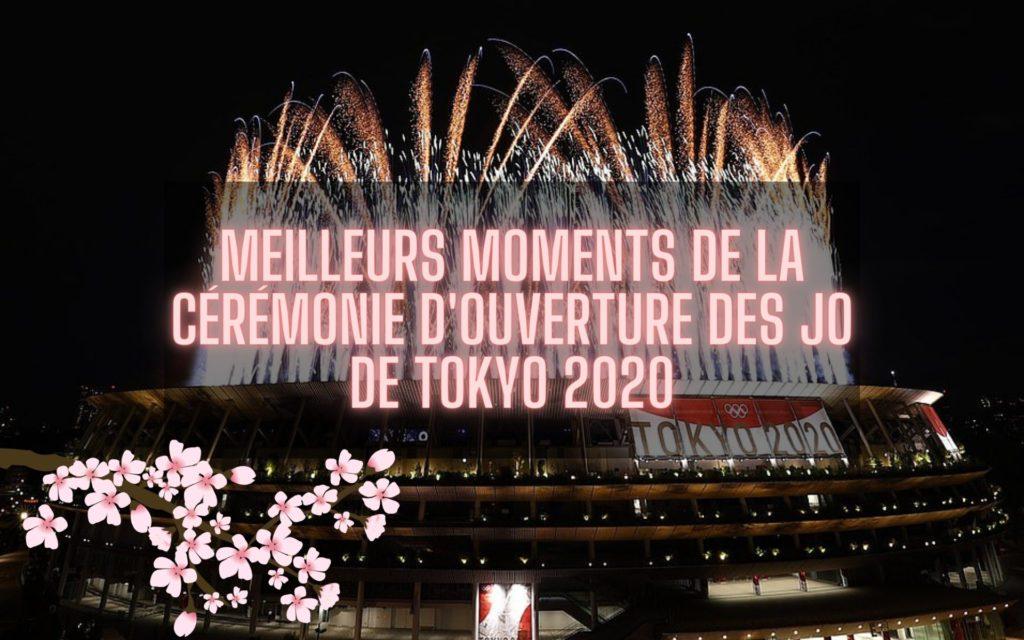 meilleurs moments de la Cérémonie d'ouverture des JO de Tokyo 2020