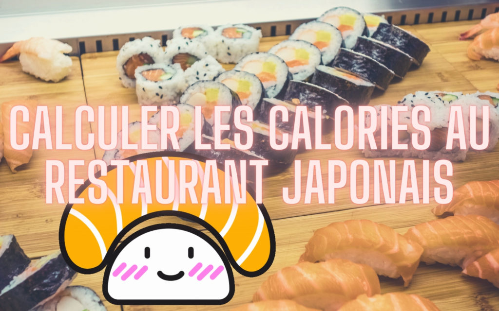 Calculer les calories au restaurant japonais