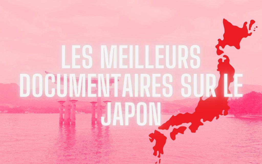 meilleurs documentaires sur le Japon